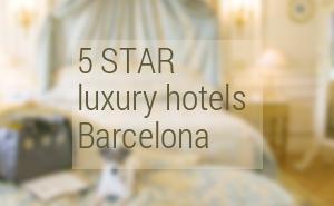 Best 5 Star Hotels Barcelona 2017. Luxury hotels