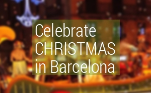 Barcelona Christmas - Things to do at Christmas