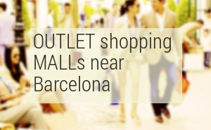 Outlet Shopping Malls Barcelona