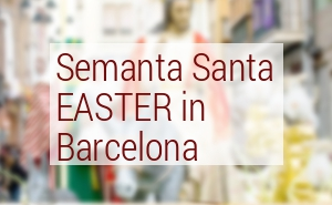 Barcelona Easter 2016 - Semana Santa Holy Week