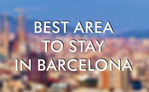 Where to stay in Barcelona? Which is best area to stay in Barcelona?