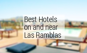 Best Hotels on Las Ramblas Barcelona