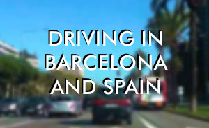 Driving in Barcelona and Spain