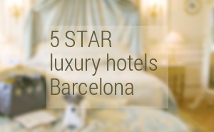 Best 5 Star Hotels Barcelona 2020. Luxury hotels