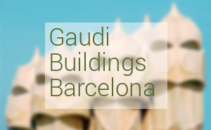 Antoni Gaudi buildings Barcelona