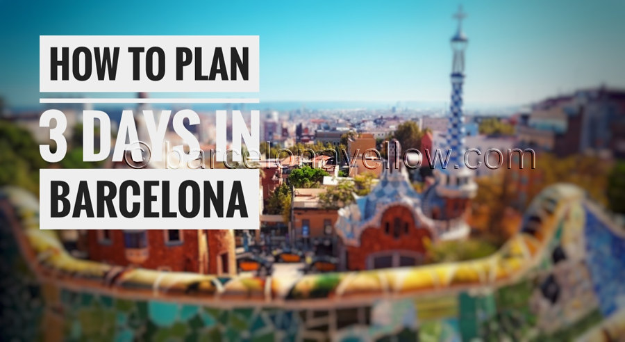 How to plan 3 days in Barcelona. 3 day visit